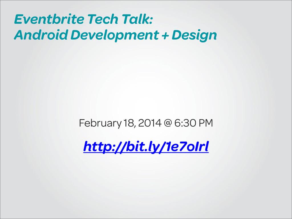 Eventbrite Tech Talk: Android Development + Des...