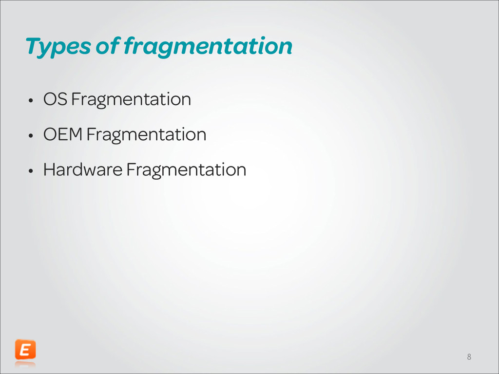 Types of fragmentation • OS Fragmentation • OEM...