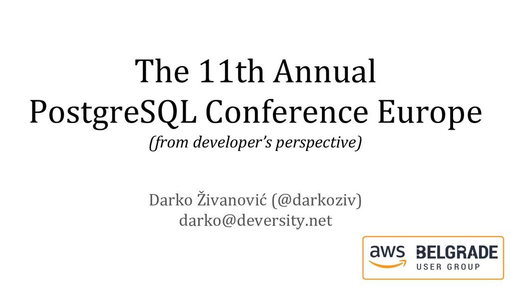 The 11th Annual PostgreSQL Conference Europe (f...