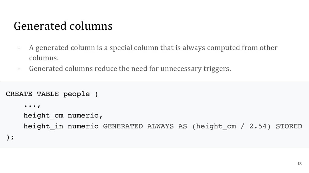 Generated columns - A generated column is a spe...