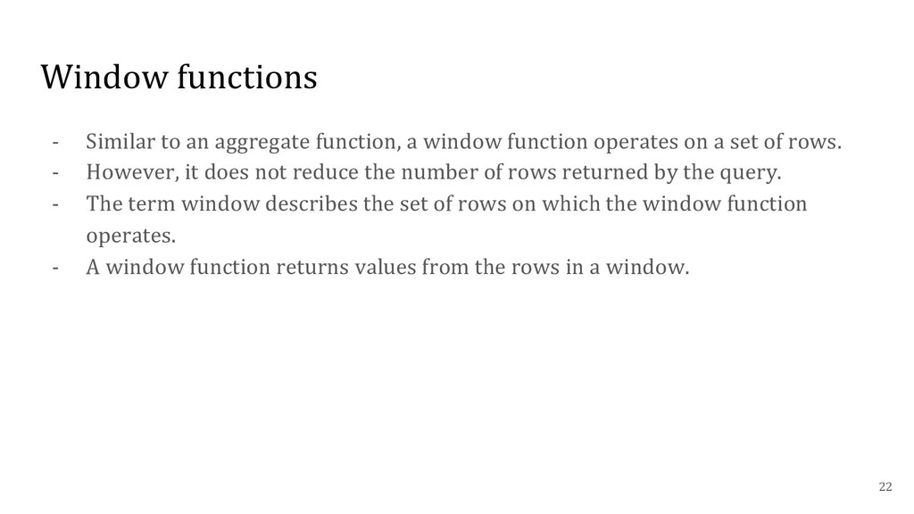 Window functions - Similar to an aggregate func...