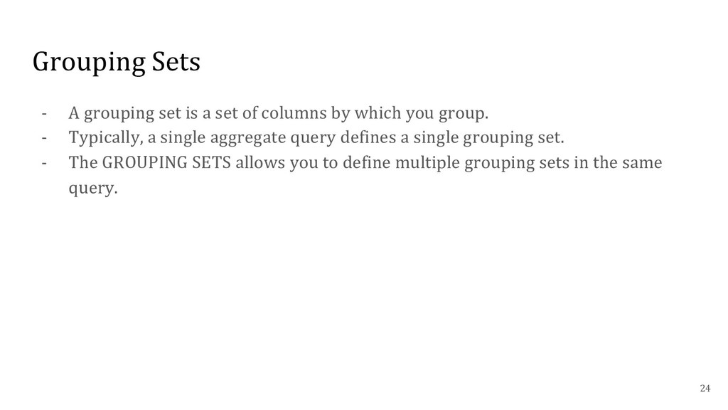 Grouping Sets - A grouping set is a set of colu...