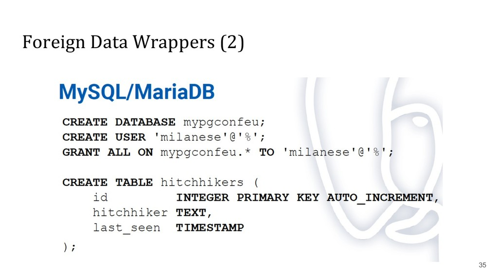 Foreign Data Wrappers (2) 35