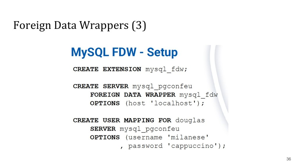 Foreign Data Wrappers (3) 36
