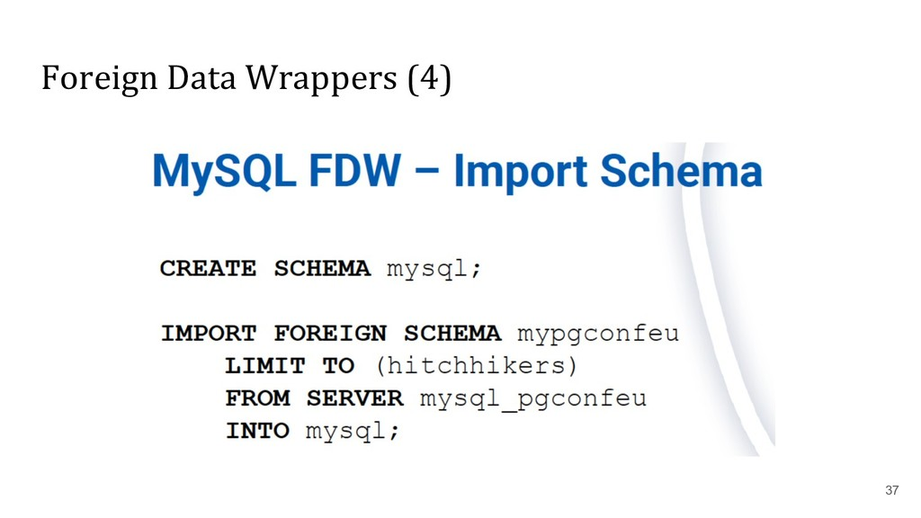 Foreign Data Wrappers (4) 37