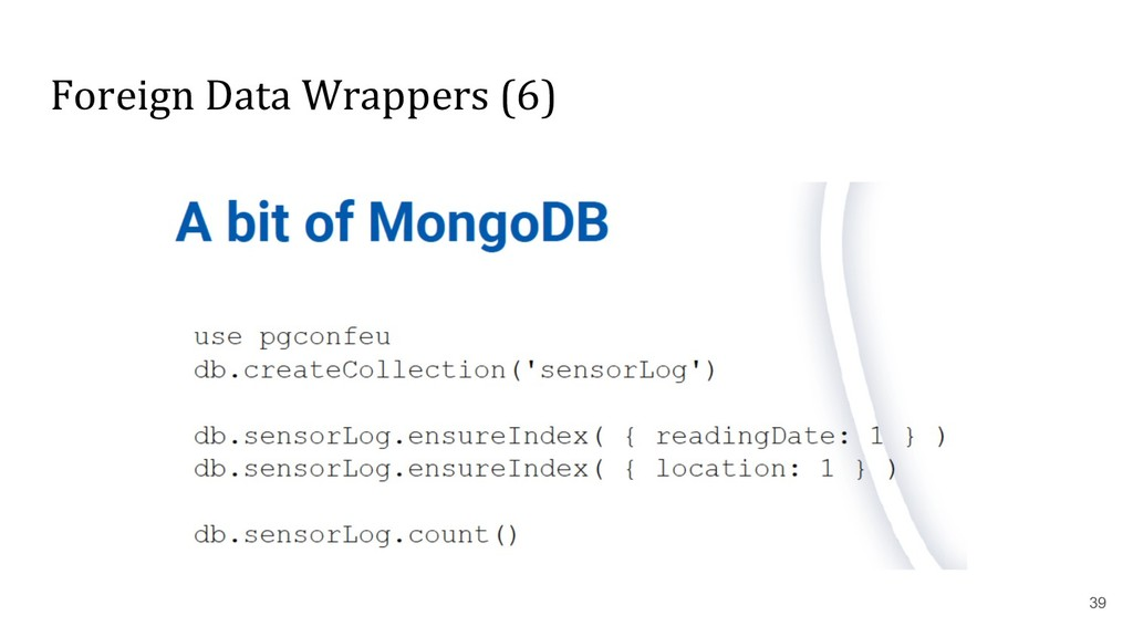 Foreign Data Wrappers (6) 39