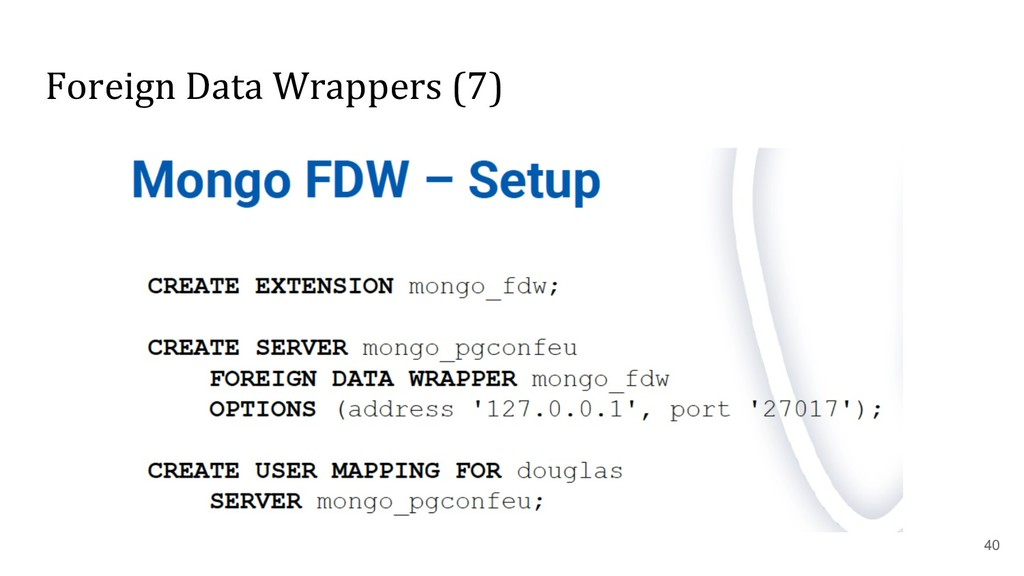 Foreign Data Wrappers (7) 40