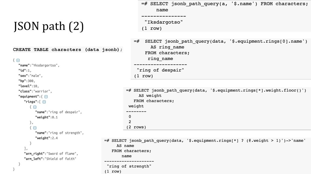 JSON path (2) 9 CREATE TABLE characters (data j...