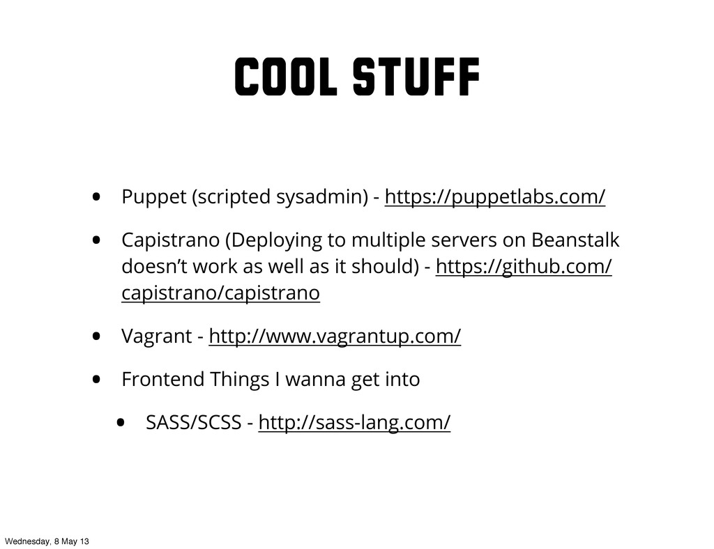 Cool Stuff • Puppet (scripted sysadmin) - https...