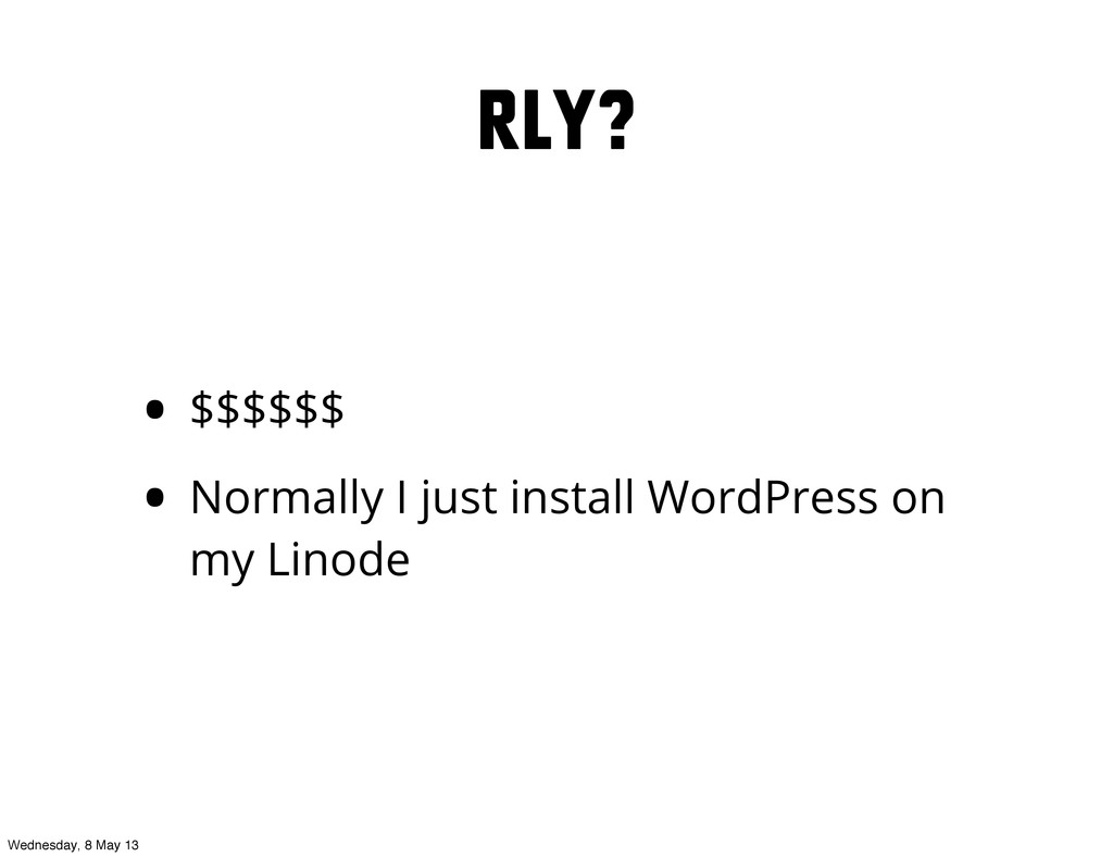 RLY? • $$$$$$ • Normally I just install WordPre...