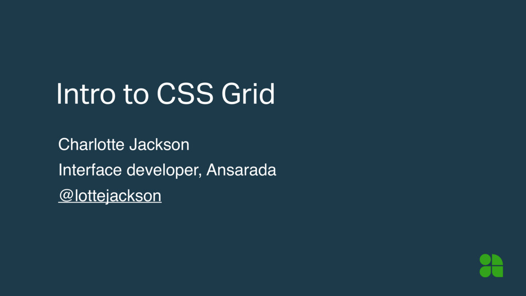 Intro to CSS Grid Charlotte Jackson Interface d...