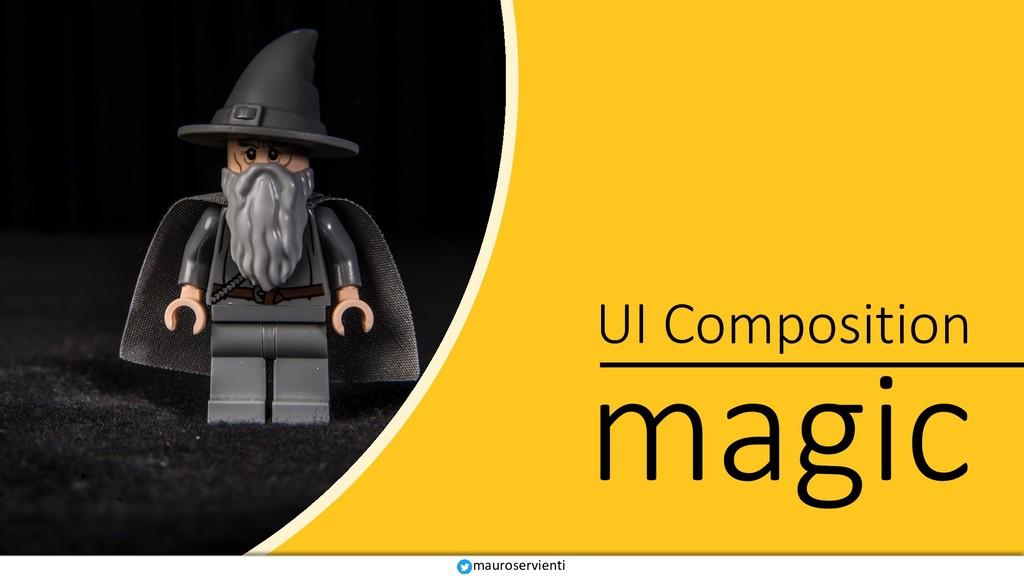 magic UI Composition mauroservienti
