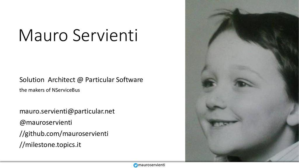 Mauro Servienti Solution Architect @ Particular...