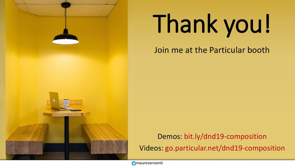 Thank you! Join me at the Particular booth Demo...