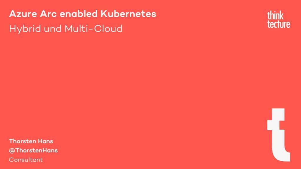 Azure Arc enabled Kubernetes Hybrid und Multi-C...