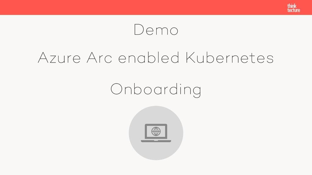 Demo Azure Arc enabled Kubernetes Onboarding