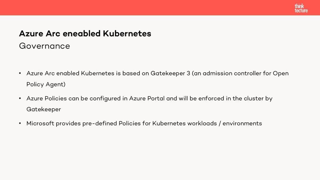 Governance • Azure Arc enabled Kubernetes is ba...
