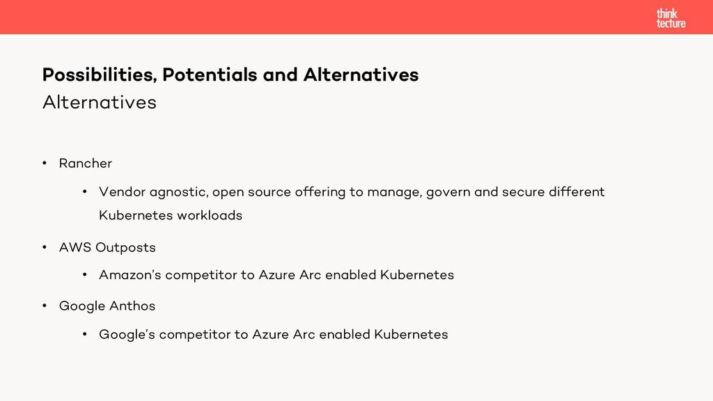 Alternatives • Rancher • Vendor agnostic, open ...