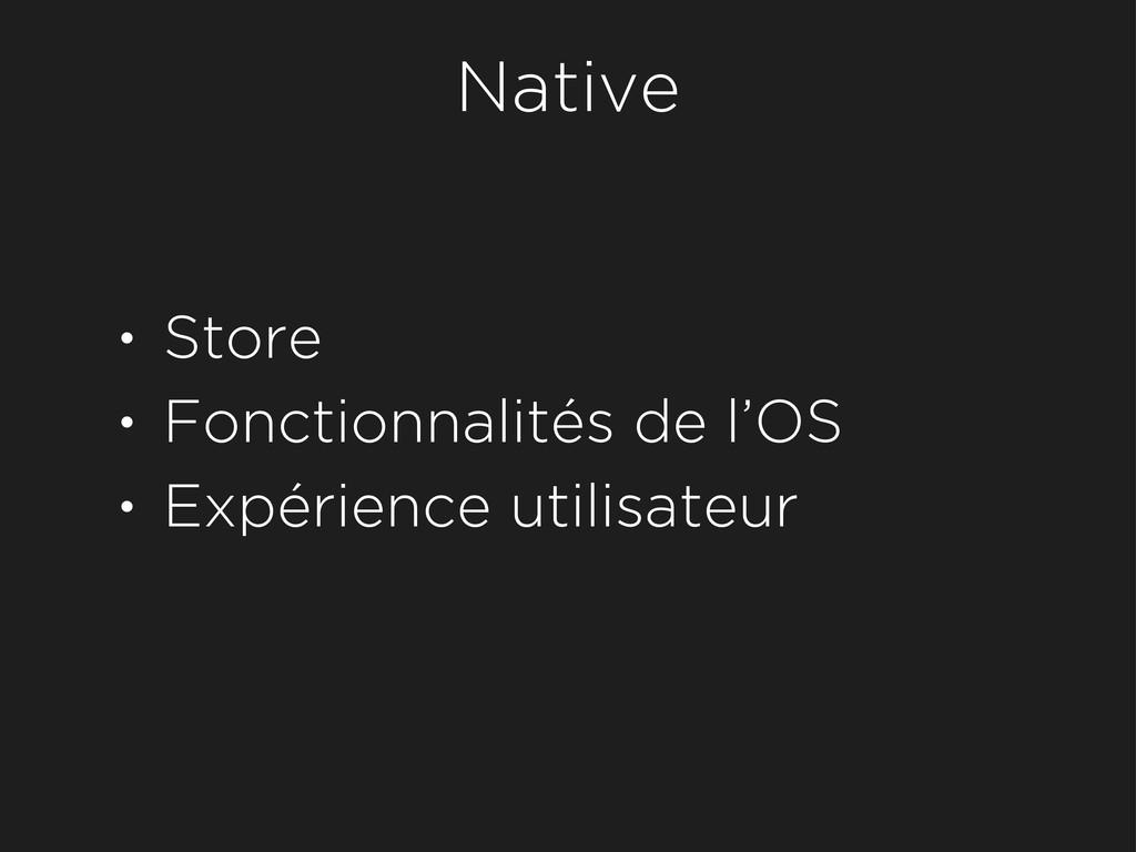 • Store • Fonctionnalités de l'OS • Expérience ...