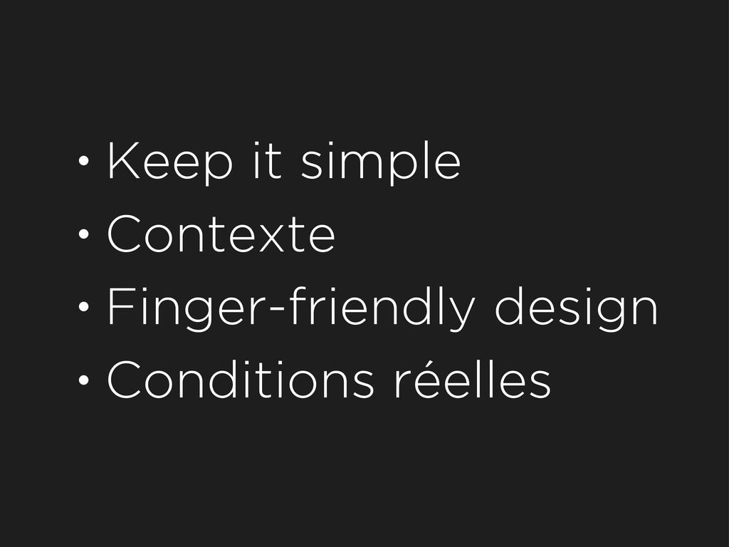 • Keep it simple • Contexte • Finger-friendly d...