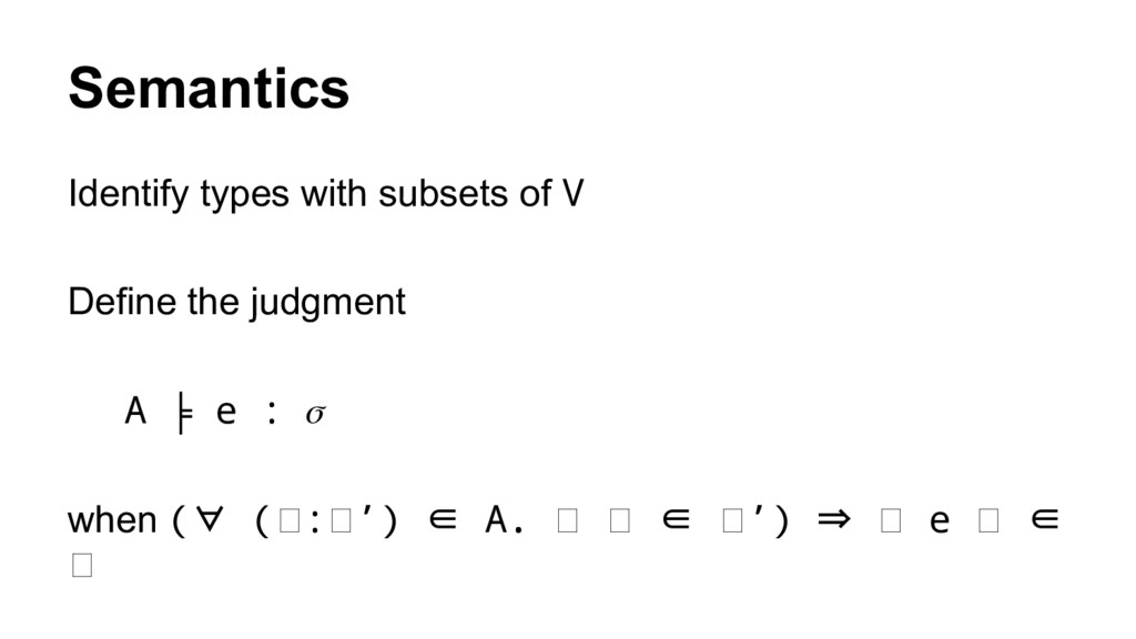 Semantics Identify types with subsets of V Defi...