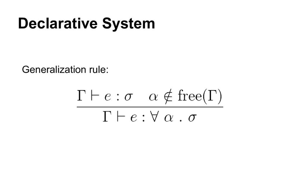 Declarative System Generalization rule: