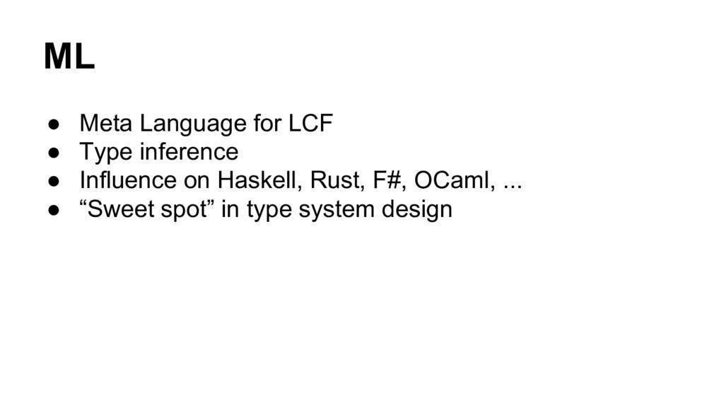 ML ● Meta Language for LCF ● Type inference ● I...