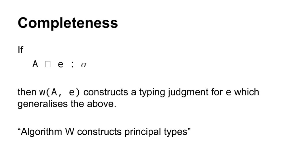 Completeness If A e : then w(A, e) constructs a...