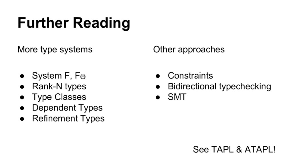 Further Reading More type systems ● System F, F...