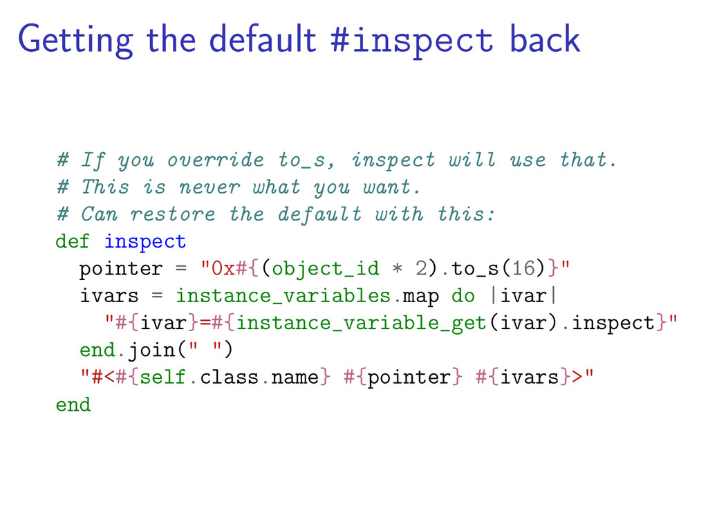 Getting the default #inspect back # If you over...