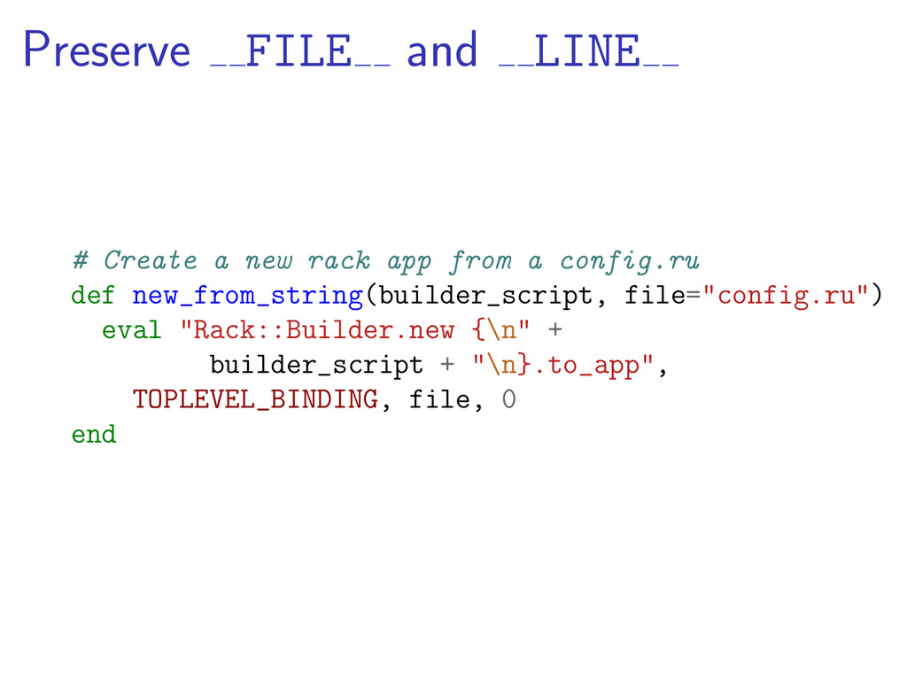 Preserve FILE and LINE # Create a new rack app ...