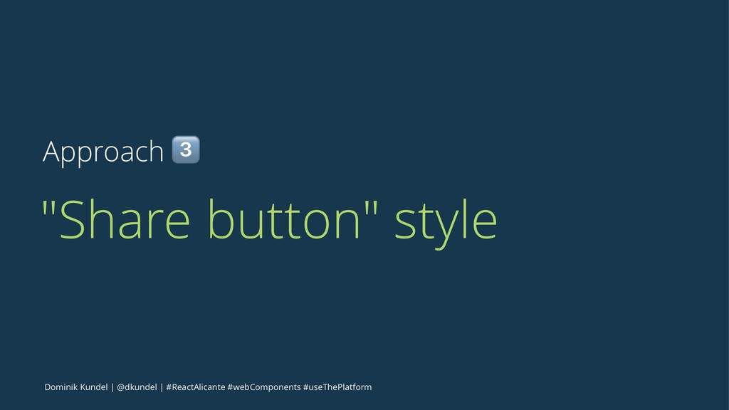"Approach ! ""Share button"" style Dominik Kundel ..."
