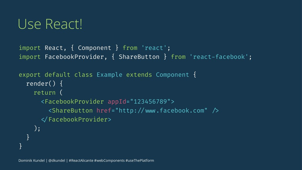 Use React! import React, { Component } from 're...