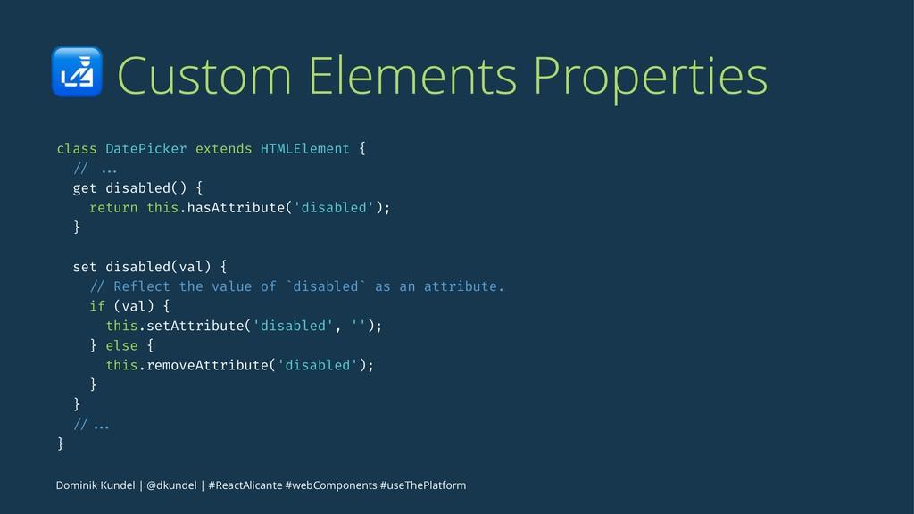 ! Custom Elements Properties class DatePicker e...