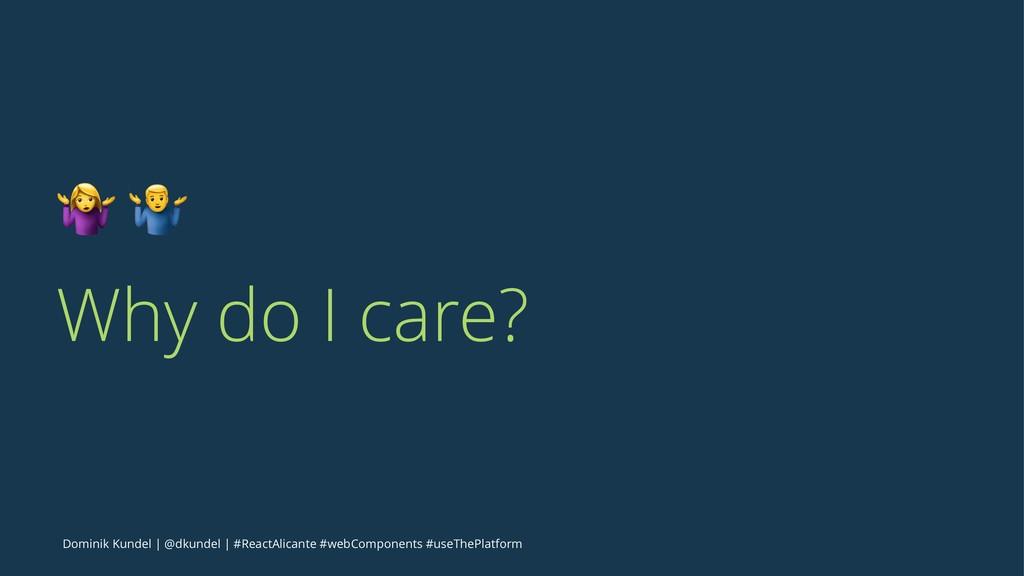 "! "" Why do I care? Dominik Kundel   @dkundel   ..."