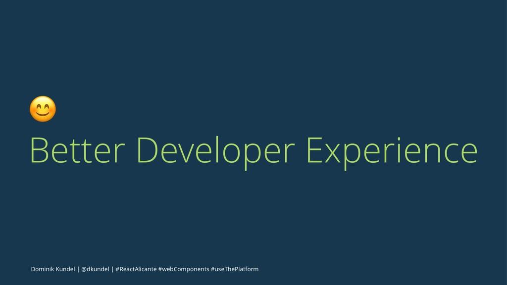 ! Better Developer Experience Dominik Kundel   ...