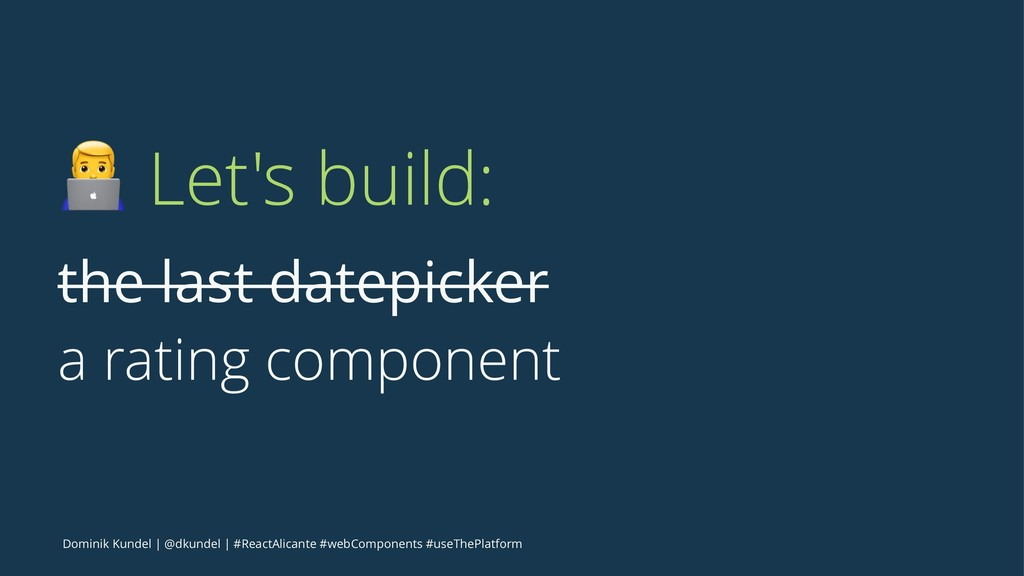 ! Let's build: the last datepicker a rating com...