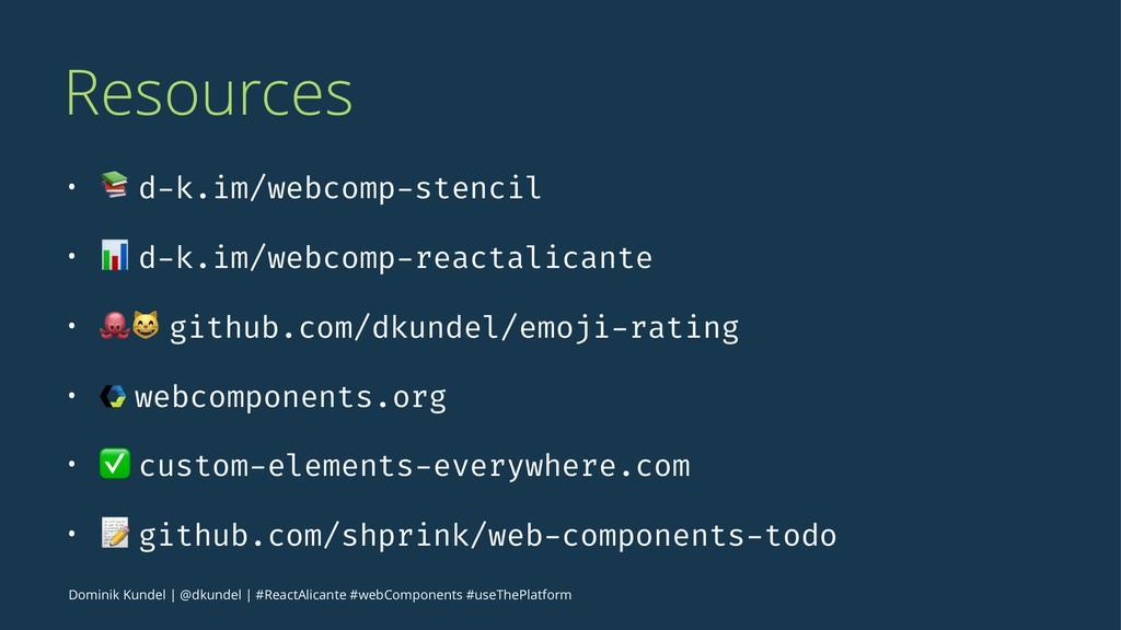 """Resources • ! d-k.im/webcomp-stencil • """" d-k.im..."""