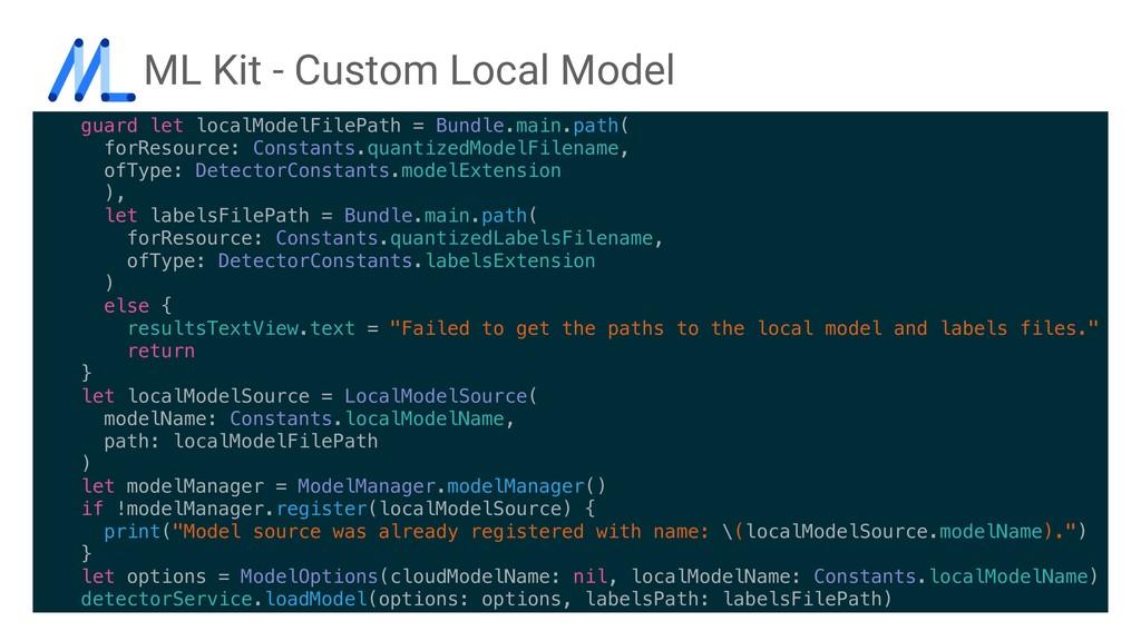 ML Kit - Custom Local Model guard let localMode...