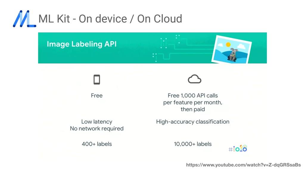 ML Kit - On device / On Cloud https://www.youtu...