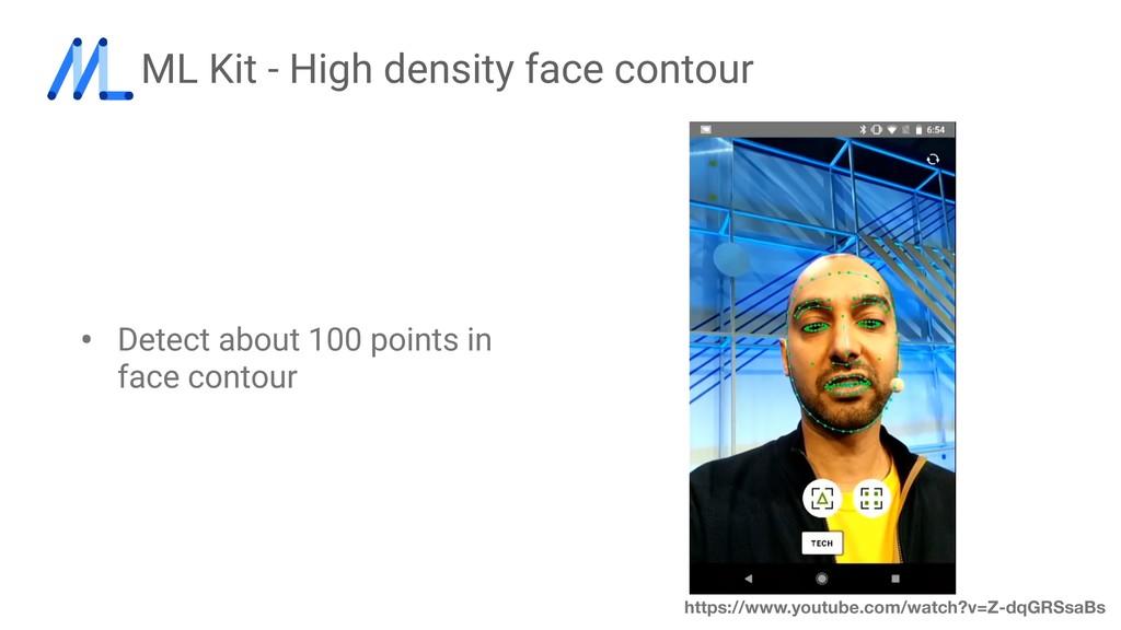 ML Kit - High density face contour • Detect abo...