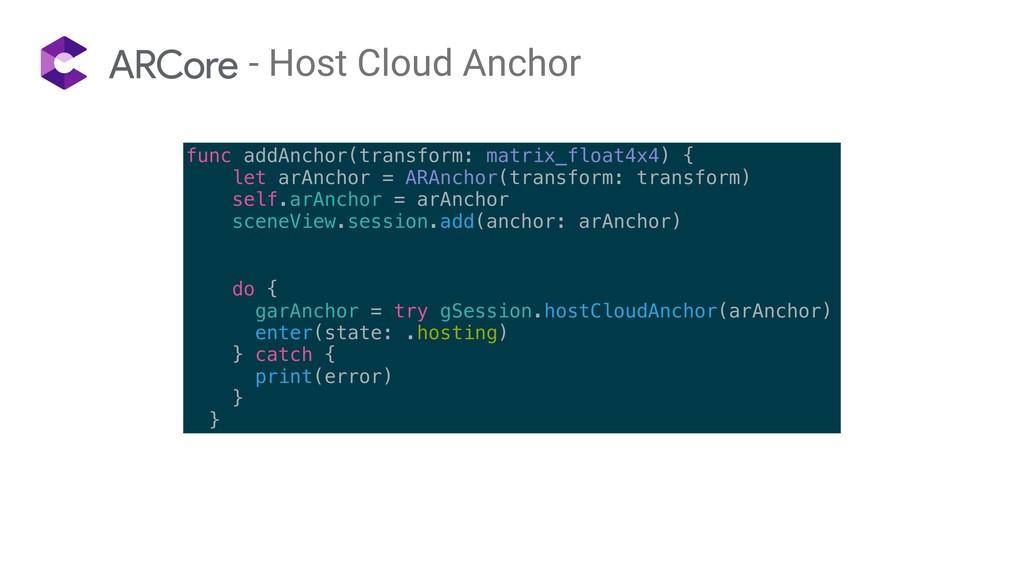 - Host Cloud Anchor func addAnchor(transform: m...
