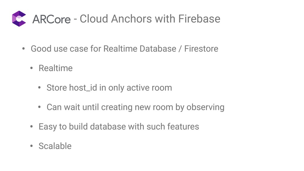 - Cloud Anchors with Firebase • Good use case f...