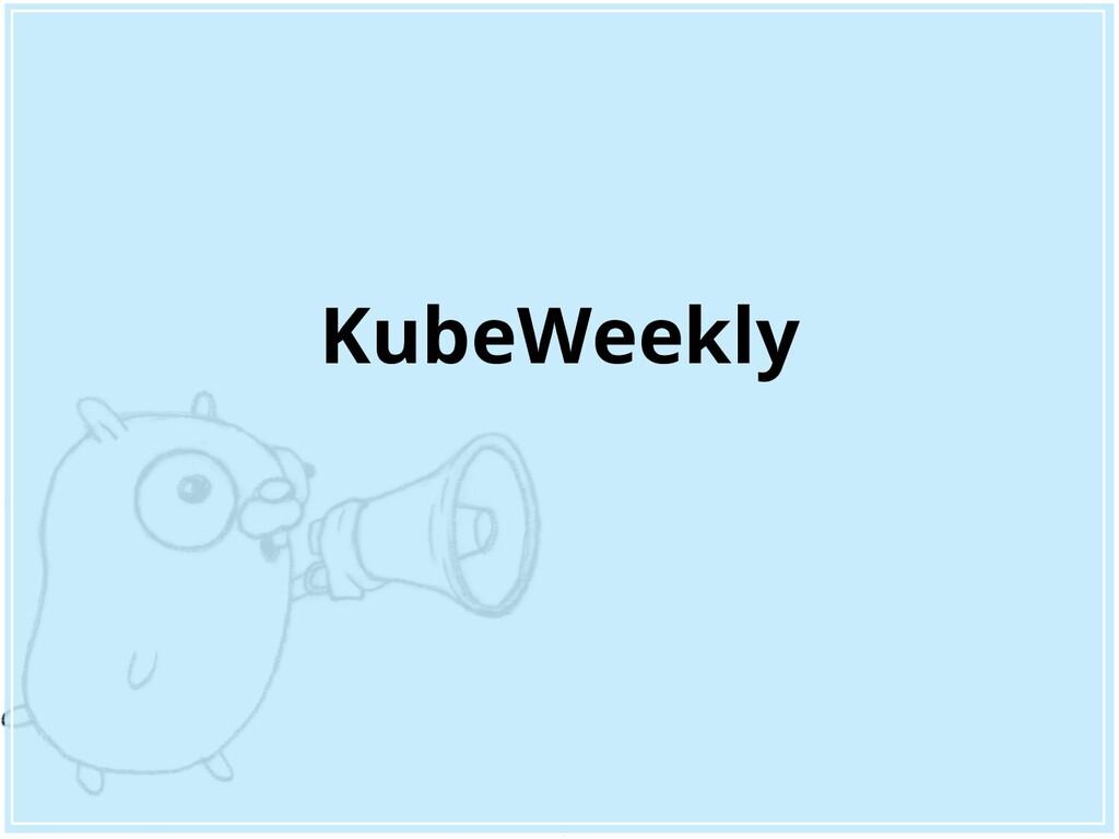 KubeWeekly