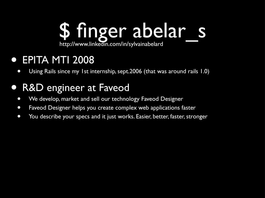 $ finger abelar_s • EPITA MTI 2008 • Using Rails...