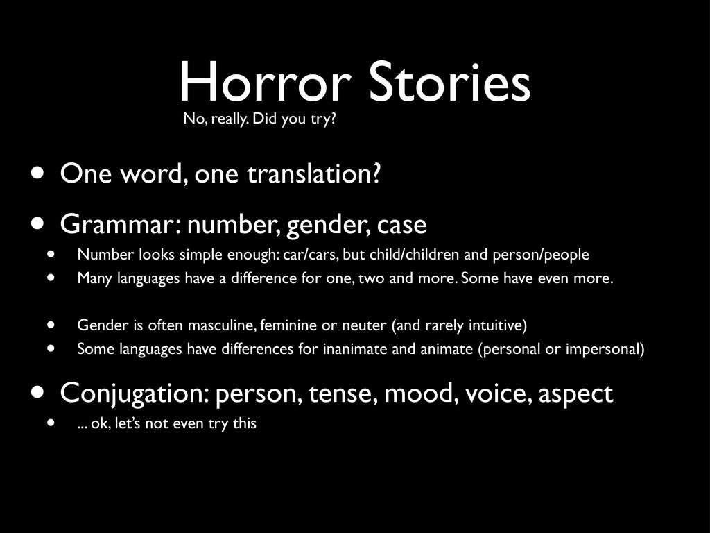 Horror Stories No, really. Did you try? • One w...