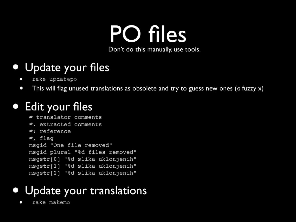 PO files • Update your files • rake updatepo • Th...