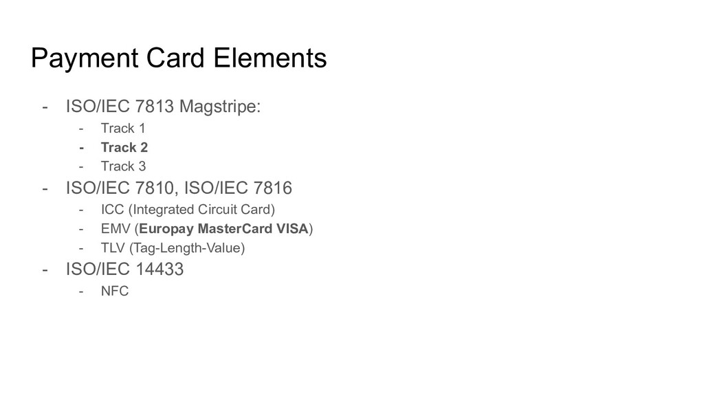 Payment Card Elements - ISO/IEC 7813 Magstripe:...