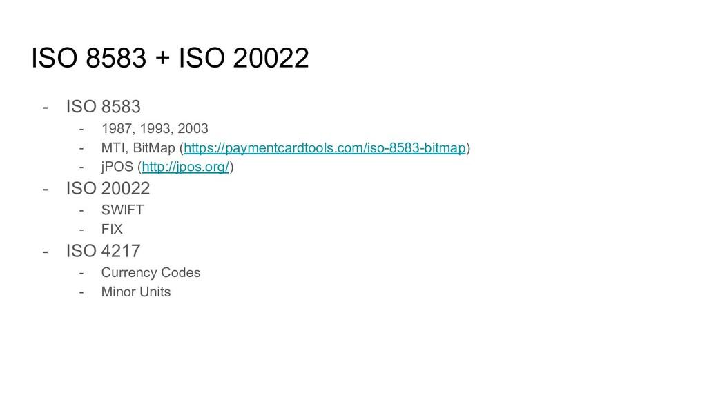 ISO 8583 + ISO 20022 - ISO 8583 - 1987, 1993, 2...
