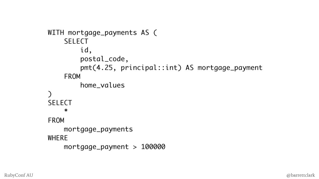 WITH mortgage_payments AS ( SELECT id, postal_c...